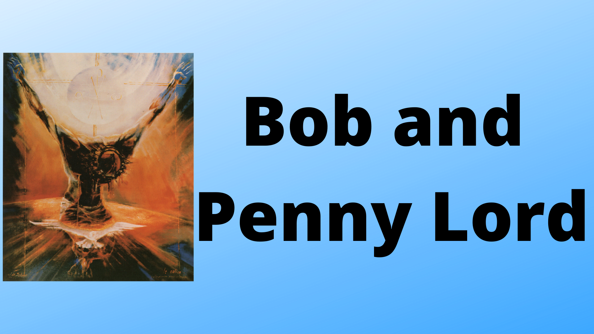 Bob and Penny Lord